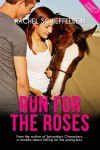 Run for the Roses - Rachel Schieffelbein