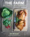 The Farm: Rustic Recipes for a Year of Incredible Food - Ian Knauer
