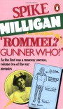 'Rommel?' 'Gunner Who?': A Confrontation in the Desert - Spike Milligan