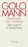 Erinnerungen Und Gedanken: Eine Jugend In Deutschland (German Edition) - Golo Mann