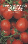 Tomato Production, Processing and Technology - Wilbur A. Gould