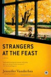 Strangers at the Feast - Jennifer Vanderbes