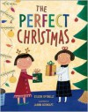The Perfect Christmas - Eileen Spinelli,  JoAnn Adinolfi (Illustrator)