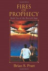 Fires of Prophecy - Brian S. Pratt