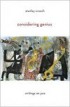 Considering Genius: Writings on Jazz - Stanley Crouch