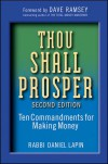 Thou Shall Prosper: Ten Commandments for Making Money - Daniel Lapin