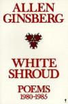 White Shroud - Allen Ginsberg