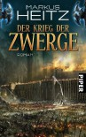 Der Krieg der Zwerge: Roman - Markus Heitz