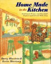 Home Made in the Kitchen: Traditional Recipes and Household Projects Updated and Made Easy - Barry Bluestein;Kevin Morrissey