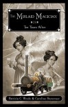The Mislaid Magician: or Ten Years After - Patricia C. Wrede, Caroline Stevermer