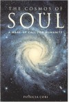 The Cosmos of Soul: A Wake-Up Call for Humanity - Patricia Cori