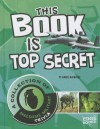 This Book Is Top Secret: A Collection of Awesome Military Trivia - Cheryl Blackford