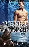 Avenge the Bear (Hells Canyon Shifters Book 3) - T.S. Joyce