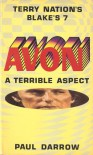 Avon: A Terrible Aspect (Terry Nation's Blake's, No. 7) - Paul Darrow