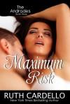 Maximum Risk - Ruth Cardello