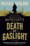 Death by Gaslight: A Professor Moriarty Novel - Michael Kurland