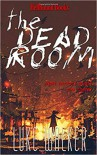 The Dead Room - Luke Walker