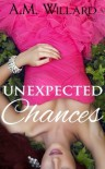 Unexpected Chances - A.M. Willard