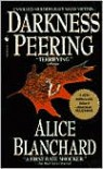 Darkness Peering - Alice Blanchard