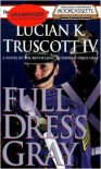 Full Dress Gray - Lucian K. Truscott IV, Robert Lawrence