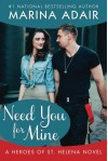 Need You for Mine (Heroes of St. Helena) - Marina Adair