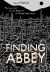 Finding Abbey: The Search for Edward Abbey and His Hidden Desert Grave - Sean Prentiss