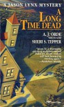 Long Time Dead - A.J. Orde, Sheri S. Tepper