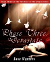 Phase Three: Devastate (Territory of the Dead Book 3) - Rose Wynters