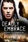 Deadly Embrace - Gefährliche Erinnerung - Ylvi Walker