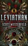 Leviathan; Behemoth; Goliath - Scott Westerfeld