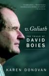 v. Goliath: The Trials of David Boies - Karen Donovan
