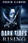 Dark Tides Rising (Parker Chase Book 3) - Andrew Clawson