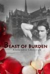 Beast of Burden - Alexandra Christian