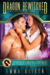 Dragon Bewitched: A Shifters in Love Fun & Flirty Romance  - Emma Alisyn