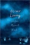 Oliver Loving - Stefan Merrill Block