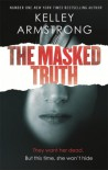 The Masked Truth - Kelley Armstrong