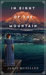 In Sight of the Mountain - Jamie McGillen