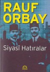 Siyasi Hatıralar - Rauf Orbay