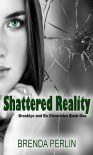 Shattered Reality - Brenda Perlin