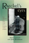 Raechel's Eyes: The Strange but True Case of a Human-Alien Hybrid - Helen E. Littrell