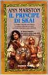 Il principe di Skai - Ann Marston, A. Voglino, G. Roversi