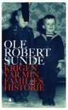 Krigen var min families historie - Ole Robert Sunde