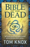Bible of the Dead - Tom Knox