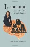 I, Mammal: Why Your Brain Links Status and Happiness - Loretta Graziano Breuning