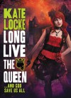 Long Live the Queen - Kate Locke