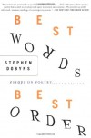 Best Words, Best Order: Essays on Poetry - Stephen Dobyns