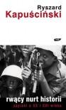 Rwący nurt historii - Ryszard Kapuściński
