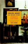 English, August: An Indian Story - Upamanyu Chatterjee, Akhil Sharma