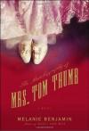 The Autobiography of Mrs. Tom Thumb - Melanie Benjamin