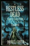 Restless Dead: Ghostly Tales from Around the World: Daniel Cohen - Daniel Cohen